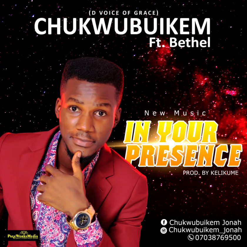 Chukwubuikem Ft. Bethel – In your Presence